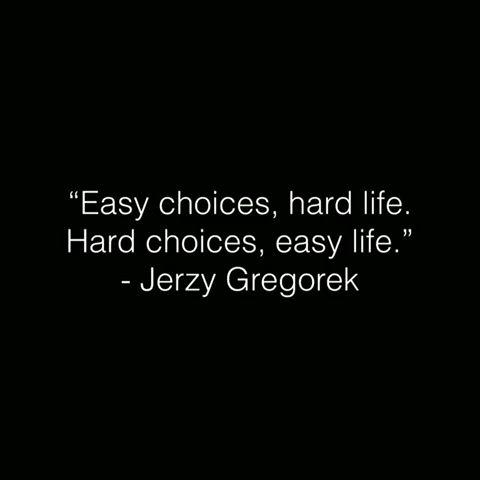 Easy choices, hard life